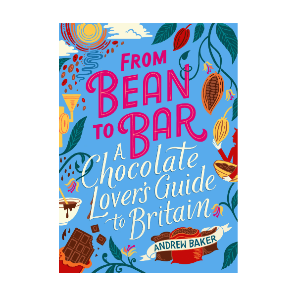 From Bean to Bar Hardback Book - Andrew Baker