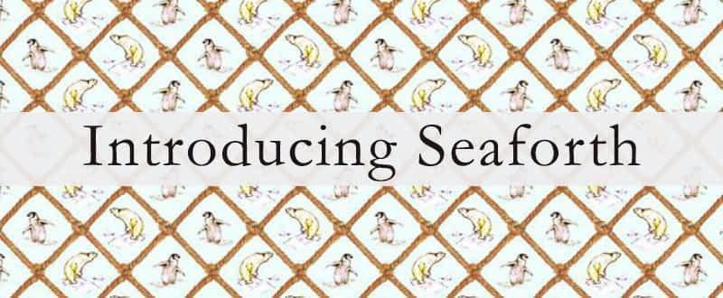 Introducing Seaforth