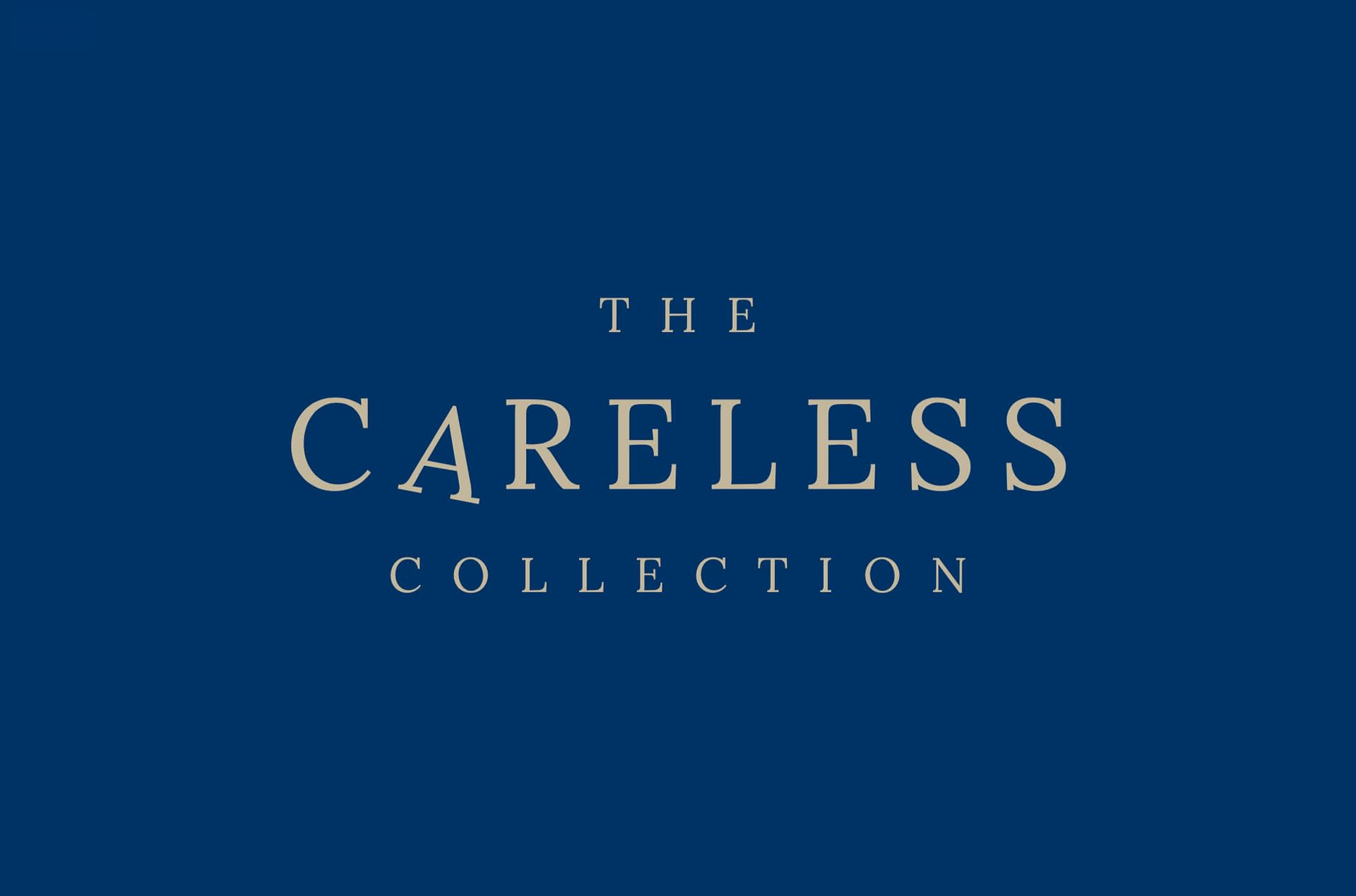 Shop The Careless Collection